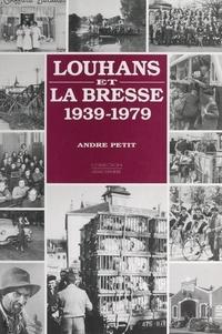 André Petit - Louhans et la Bresse, 1939-1979.