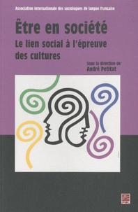 André Petitat - Etre en société - Le lien social à l'épreuve des cultures.