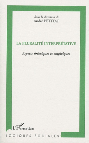 André Petitat - La pluralité interprétative - Aspects théoriques et empiriques.