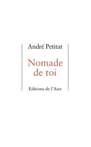 André Petitat - Nomade de toi.