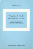 André Petitat - Production de l'école, production de la société - Analyse socio-historique de quelques moments décisifs de l'évolution scolaire en Occident.
