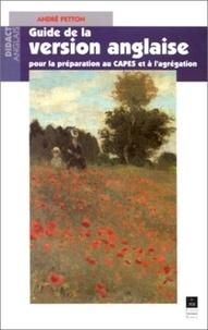 André Petton - Guide de la version anglaise pour la préparation au CAPES et à l'Agrégation.