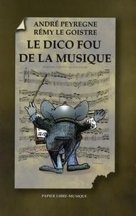 André Peyrègne - Le Dico fou de la musique.