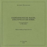 André Peyrusse - Expéditions de Malte, d'Egypte et de Syrie - Correspondance (1798-1801).