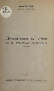André Peytavin - L'encombrement et l'avenir de la profession vétérinaire.