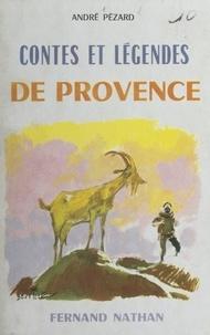 André Pézard et  Beuville - Contes et légendes de Provence.