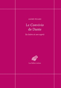 André Pézard - Le Convivio de Dante - Sa lettre et son esprit.