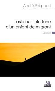 Téléchargement gratuit de fichiers pdf de livres Laslo ou l'infortune d'un enfant de migrant ePub PDB CHM (Litterature Francaise)