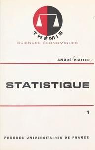 André Piatier et Maurice Duverger - Statistique (1) - Statistique descriptive et initiation à l'analyse.
