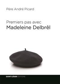 André Picard - Premiers pas avec Madeleine Delbrêl.