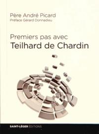 André Picard - Premiers pas avec Pierre Teilhard de Chardin.