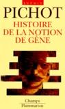 André Pichot - Histoire de la notion de gène.