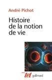André Pichot - Histoire de la notion de vie.
