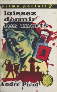 André Picot - Laissez dormir les morts.