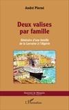 André Pierné - Deux valises par famille - Itinéraire d'une famille de la Lorraine à l'Algérie.