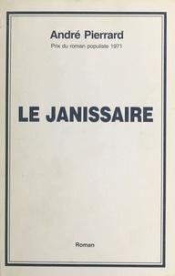 André Pierrard - Le janissaire.