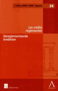 André-Pierre André-Dumont et Reinhard Steennot - Les crédits réglementés.