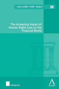 André-Pierre André-Dumont et Inez De Meuleneere - The Increasing Impact of Human Rights Law on the Financial World.
