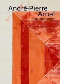 André-Pierre Arnal et Michel Hilaire - André-Pierre Arnal - Une collection.