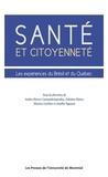 André-Pierre Contandriopoulos et Zulmira Maria de Araujo Hartz - Santé et citoyenneté. Les expériences du Brésil et du Québec.