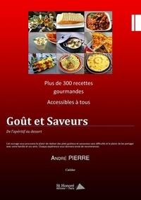 André Pierre - Goût et Saveurs - De l'apéritif au dessert.