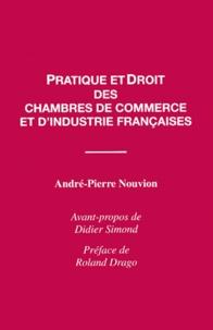 André-Pierre Nouvion - Pratique et droit des chambres de commerce et d'industrie françaises.