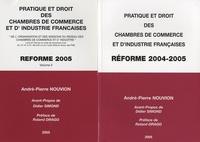 André-Pierre Nouvion - Pratique et droit des chambres de commerce et d'industrie françaises - Réforme 2004-2005, 2 volumes.
