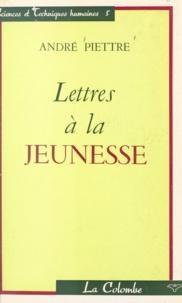 André Piettre - Lettres à la jeunesse.