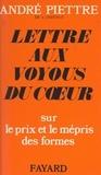 André Piettre - Lettres aux voyous du cœur - Sur le prix et le mépris des formes.