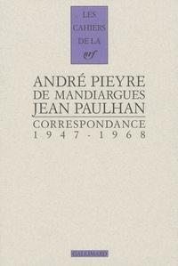 André Pieyre de Mandiargues et Jean Paulhan - Correspondance 1947-1968.