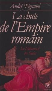 André Piganiol et  Collectif - La chute de l'Empire romain.