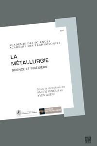 André Pineau et Yves Quéré - La Métallurgie - Science et ingénierie. 1 Cédérom