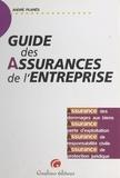André Planes - Guide des assurances de l'entreprise - Assurance des dommages aux biens, assurance perte d'exploitation, assurance de responsabilité civile, assurance de protection juridique.