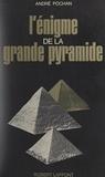 André Pochan - L'énigme de la grande pyramide - L'horizon lumineux de Khoufou.