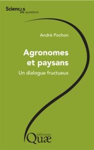 André Pochon et Claude Béranger - Agronomes et paysans - Un dialogue fructueux.