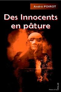 André Poirot - Des innocents en pâture.