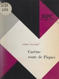 André Polaert et  Institut supérieur de pastoral - Carême, route de Pâques.
