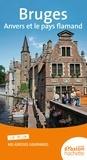 André Poncelet et Katherine Vanderhaeghe - Guide Evasion Bruges, Anvers et le pays flamand.