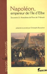 André Pons de l'Hérault - Napoléon, Empereur de l'île d'Elbe - Souvenirs et Anecdotes de Pons de l'Hérault.