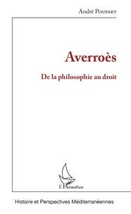 André Poupart - Averroès - De la philosophie au droit.