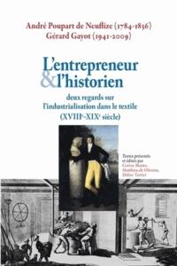 André Poupart de Neuflize et Gérard Gayot - L'entrepreneur et l'historien - Deux regards sur l'industrialisation dans le textile (XVIIIe-XIXe siècle).