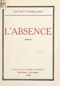 André Pourquier - L'absence.