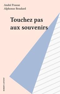 André Pousse - Touchez pas aux souvenirs.
