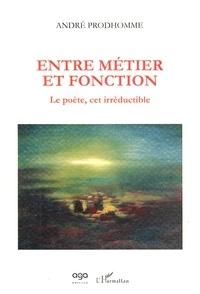 Entre métier et fonction - Le poète, cet irréductible.pdf