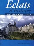 André Prudhomme - Eclats d'histoire en Loir et Cher - Tome 2, De la Révolution à nos jours.