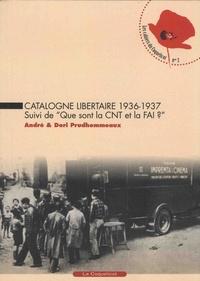 André Prudhommeaux et Dori Prudhommeaux - Catalogne libertaire 1936-1937.