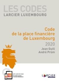 André Prüm et Jean Guill - Code de la place financière de Luxembourg.
