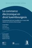 André Prüm - Le commerce électronique en droit luxembourgeois - Commentaire de la loi (modifiée) du 14 août 2000 relative au commerce électronique.