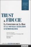 André Prüm et Claude Witz - Trust et fiducie - La Convention de La Haye et la nouvelle législation luxembourgeoise.