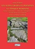 André Puéjean - Les Alpes Graies et Poenines à l'époque romaine - Fin du Ier siècle avant J-C - milieu du Ve siècle après J-C.